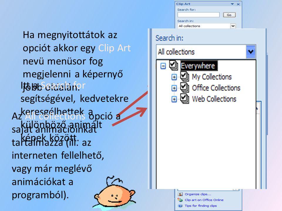 Ha megnyitottátok az opciót akkor egy Clip Art nevü menüsor fog megjelenni a képernyő jobb oldalán.