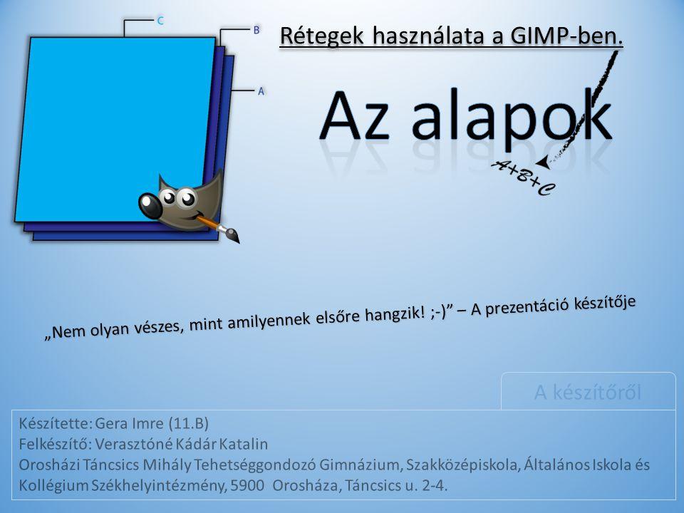 Az alapok Rétegek használata a GIMP-ben. A készítőről