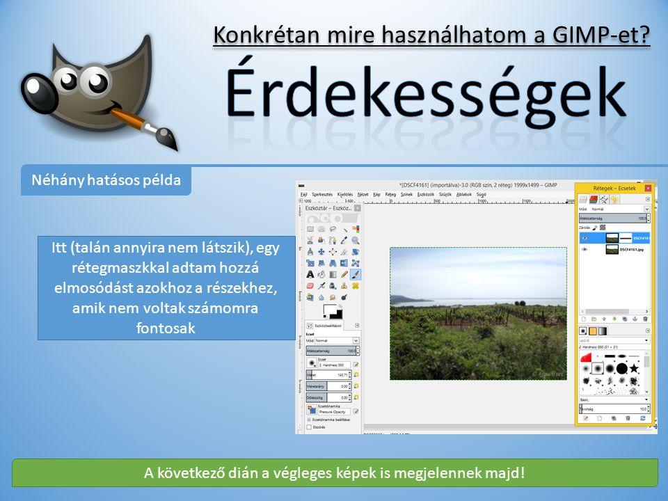 Érdekességek Konkrétan mire használhatom a GIMP-et