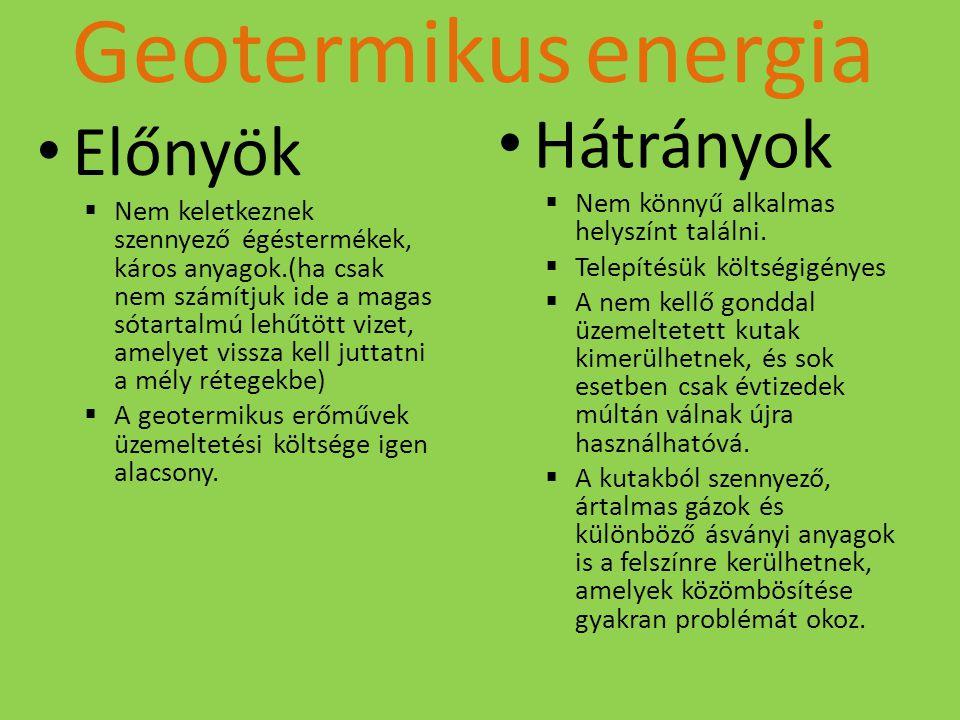 Geotermikus energia Hátrányok Előnyök