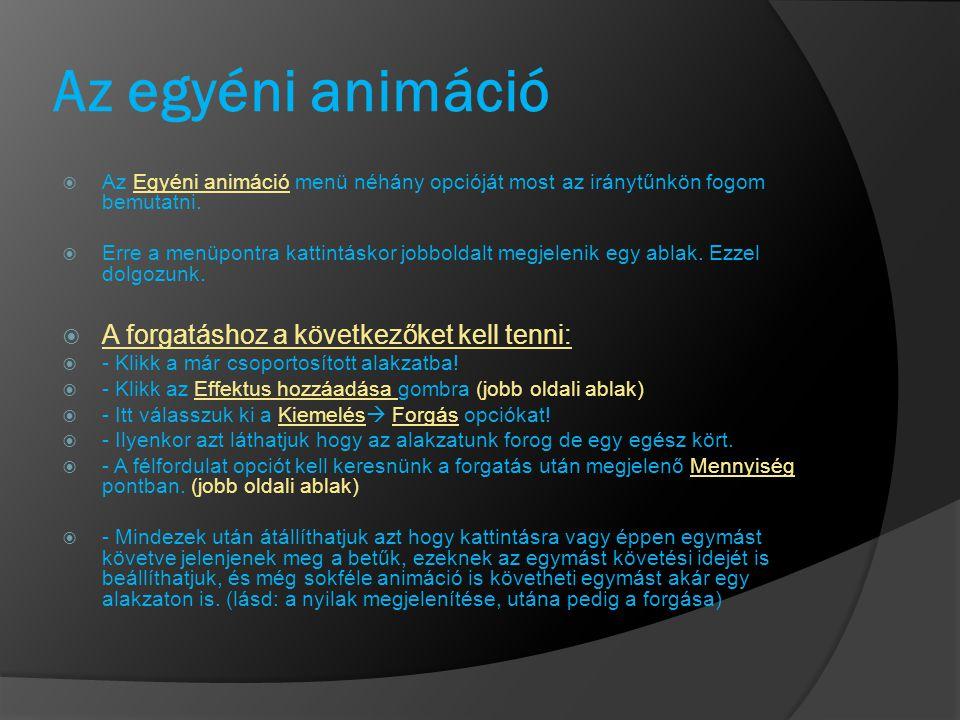 Az egyéni animáció A forgatáshoz a következőket kell tenni:
