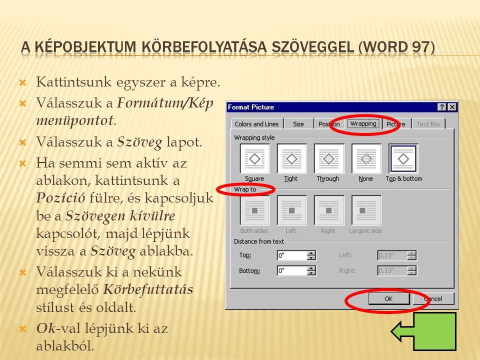 A kÉpobjektum körbefolyatása szöveggel (word 97)