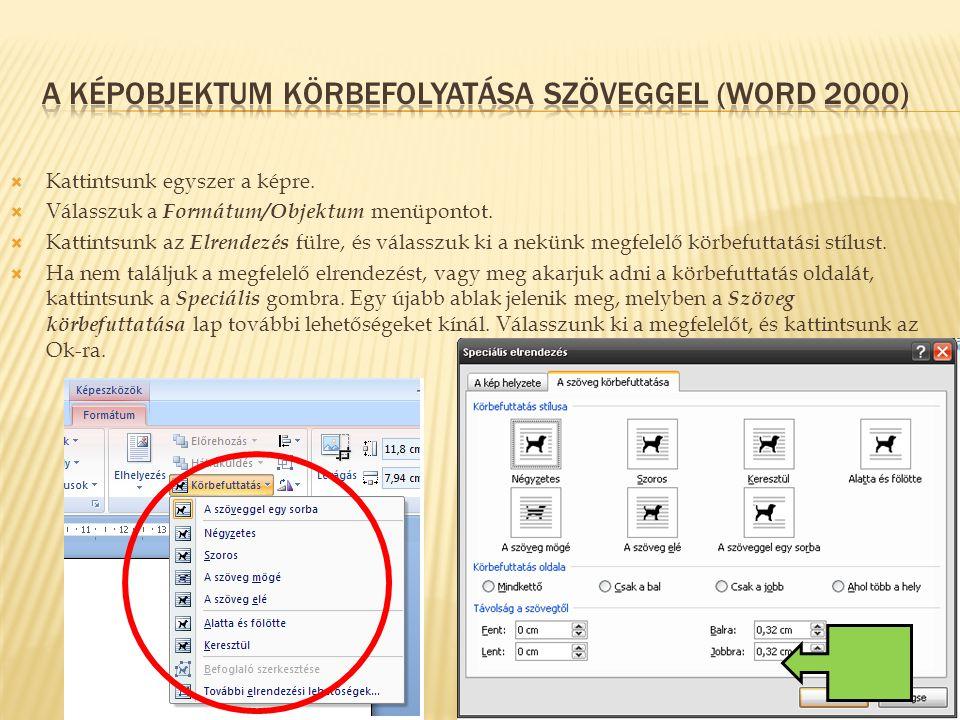 A kÉpobjektum körbefolyatása szöveggel (word 2000)