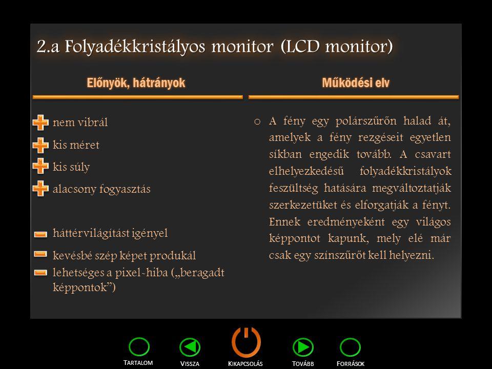 2.a Folyadékkristályos monitor (LCD monitor)