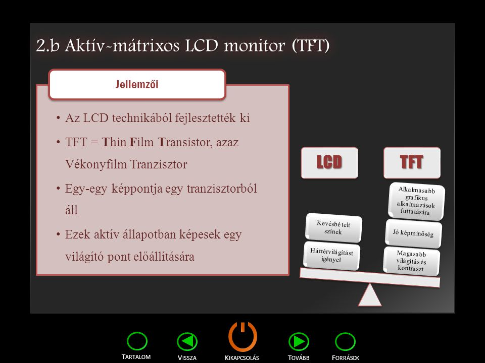 2.b Aktív-mátrixos LCD monitor (TFT)