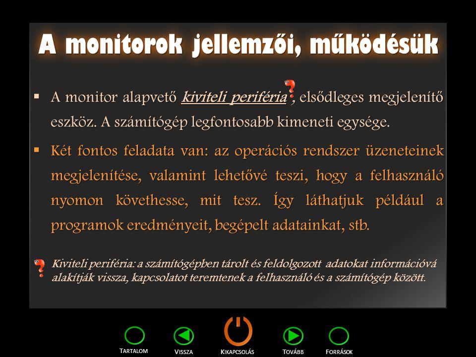 A monitorok jellemzői, működésük