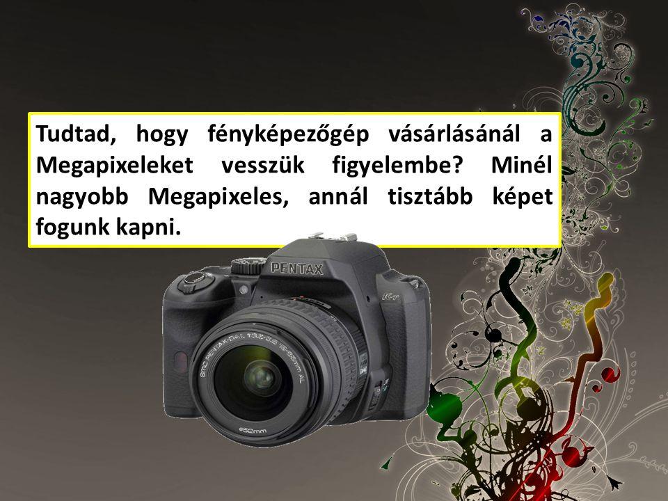 Tudtad, hogy fényképezőgép vásárlásánál a Megapixeleket vesszük figyelembe.
