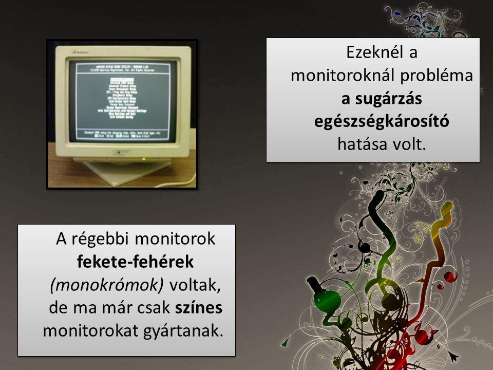 Ezeknél a monitoroknál probléma a sugárzás egészségkárosító hatása volt.