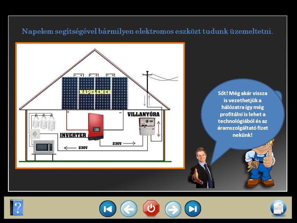 Napelem segítségével bármilyen elektromos eszközt tudunk üzemeltetni.