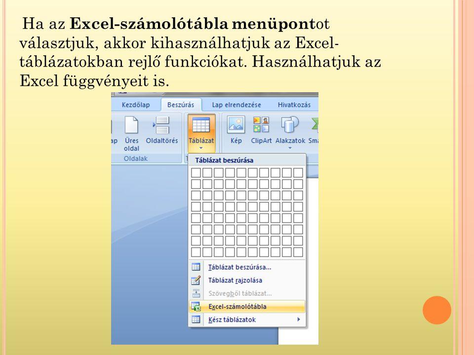 Ha az Excel-számolótábla menüpontot választjuk, akkor kihasználhatjuk az Excel- táblázatokban rejlő funkciókat.