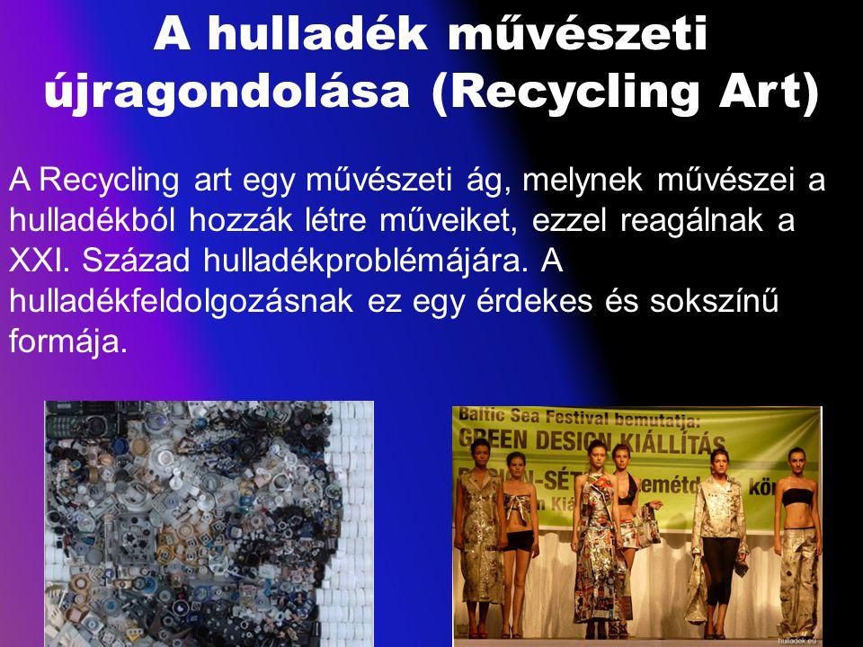 A hulladék művészeti újragondolása (Recycling Art)