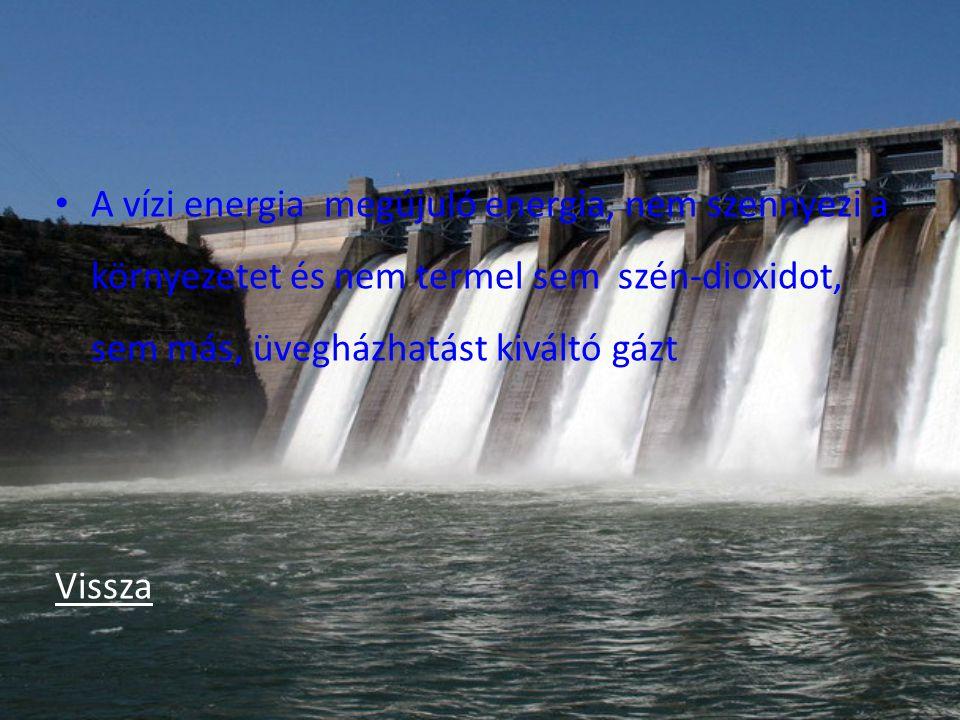 A vízi energia megújuló energia, nem szennyezi a környezetet és nem termel sem szén-dioxidot, sem más, üvegházhatást kiváltó gázt