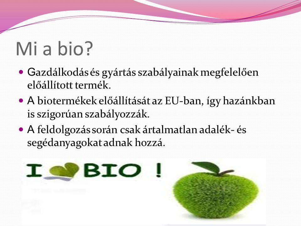 Mi a bio Gazdálkodás és gyártás szabályainak megfelelően előállított termék.