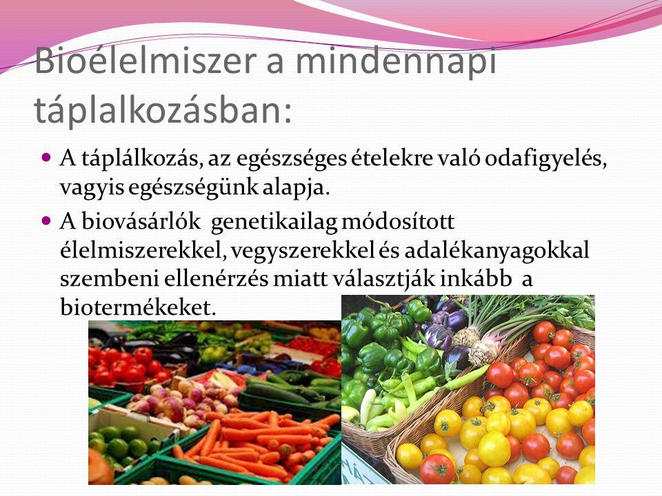 Bioélelmiszer a mindennapi táplalkozásban:
