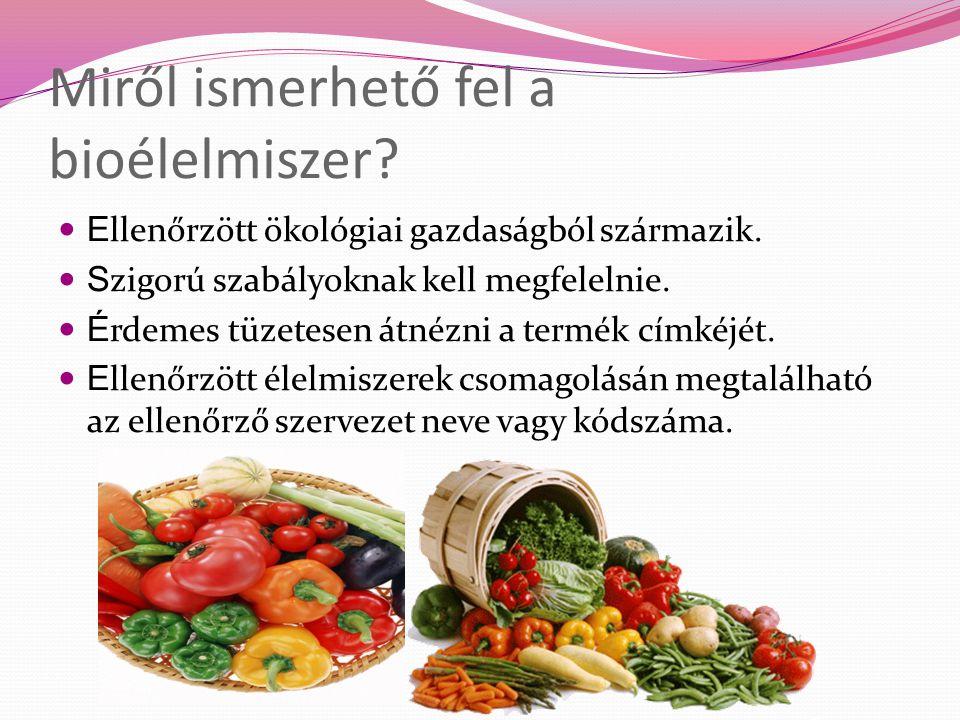 Miről ismerhető fel a bioélelmiszer