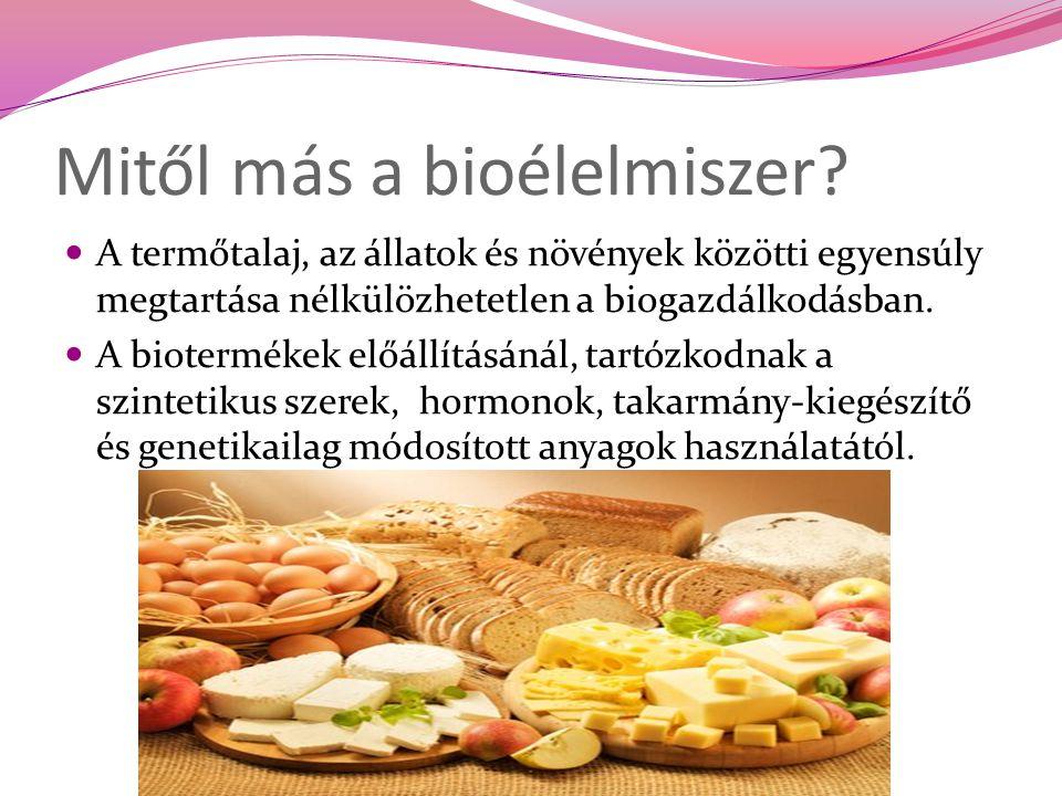 Mitől más a bioélelmiszer