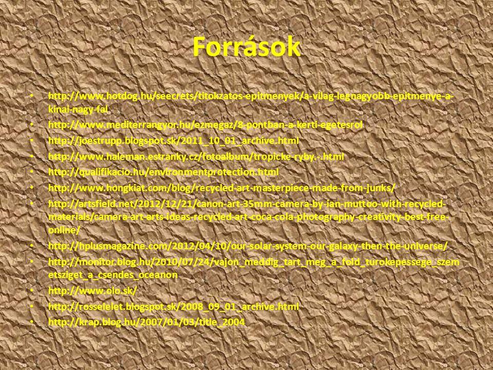 Források http://www.hotdog.hu/seecrets/titokzatos-epitmenyek/a-vilag-legnagyobb-epitmenye-a-kinai-nagy-fal.