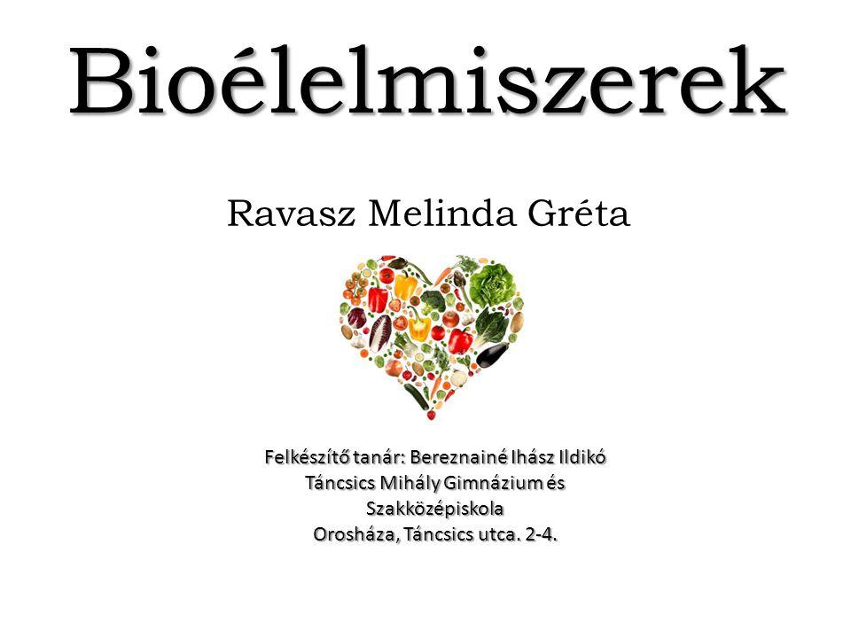 Bioélelmiszerek Ravasz Melinda Gréta