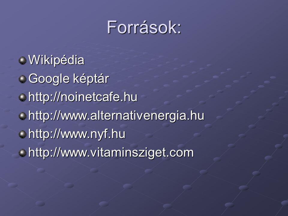 Források: Wikipédia Google képtár http://noinetcafe.hu
