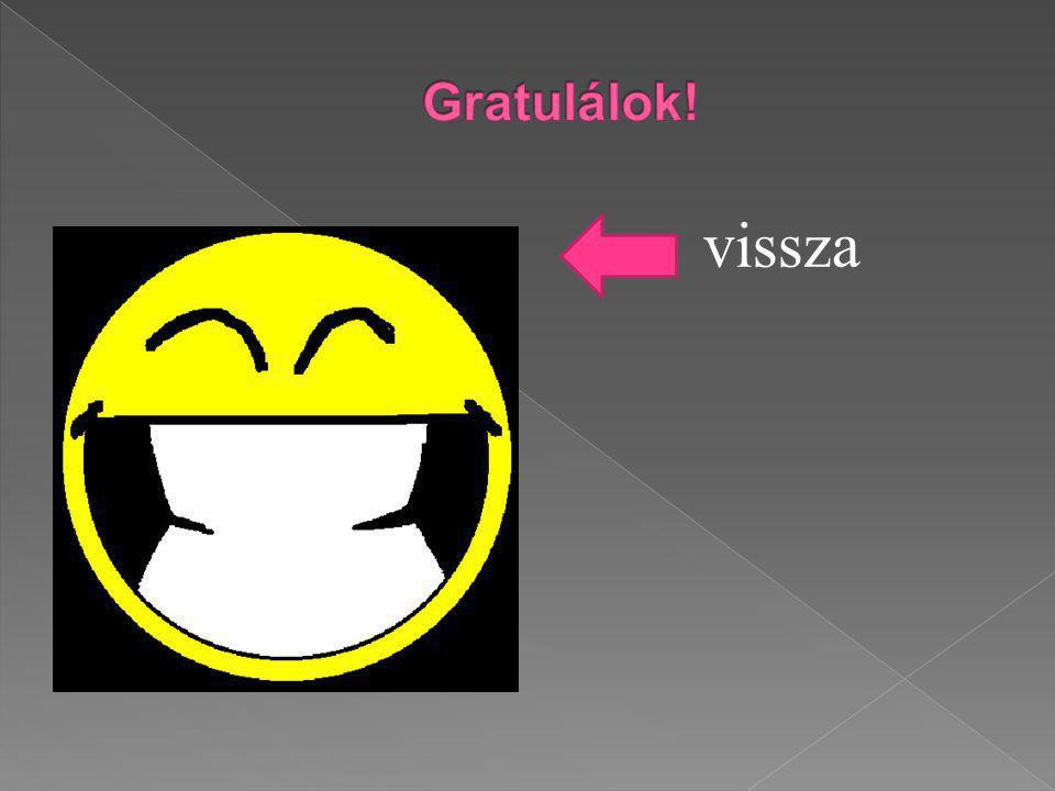 Gratulálok! vissza