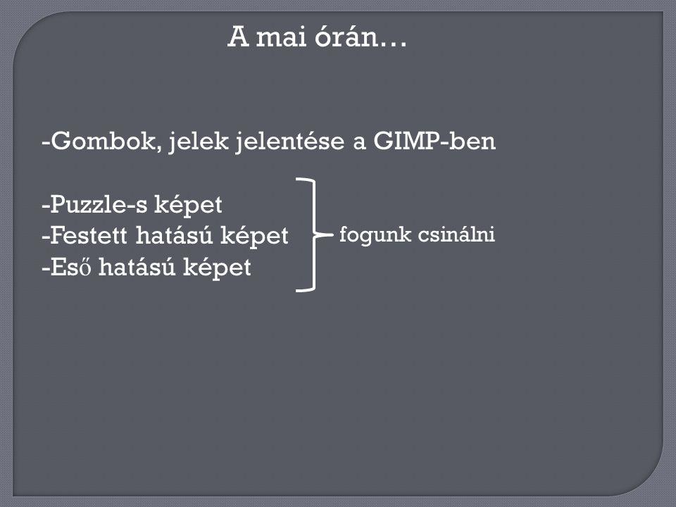 A mai órán… Gombok, jelek jelentése a GIMP-ben Puzzle-s képet
