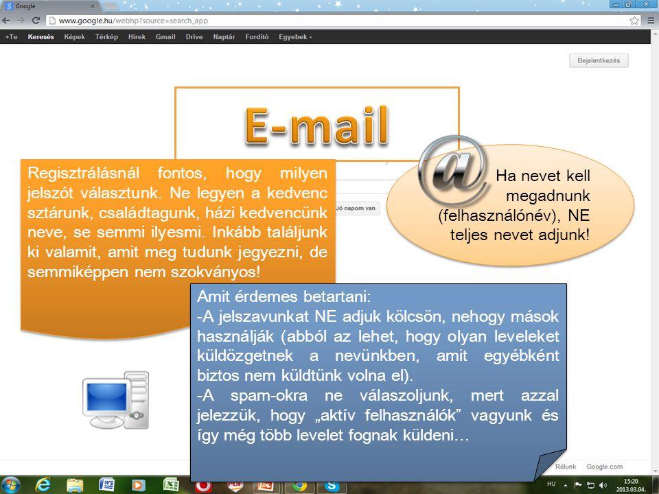 E-mail Ha nevet kell megadnunk (felhasználónév), NE