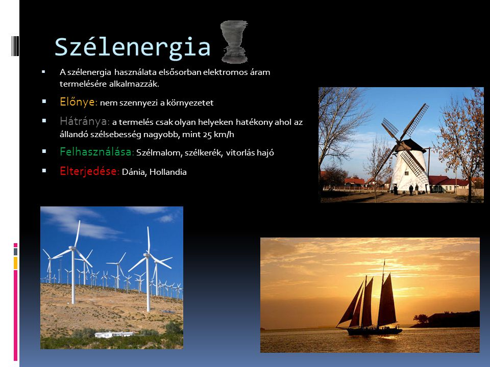 Szélenergia Előnye: nem szennyezi a környezetet