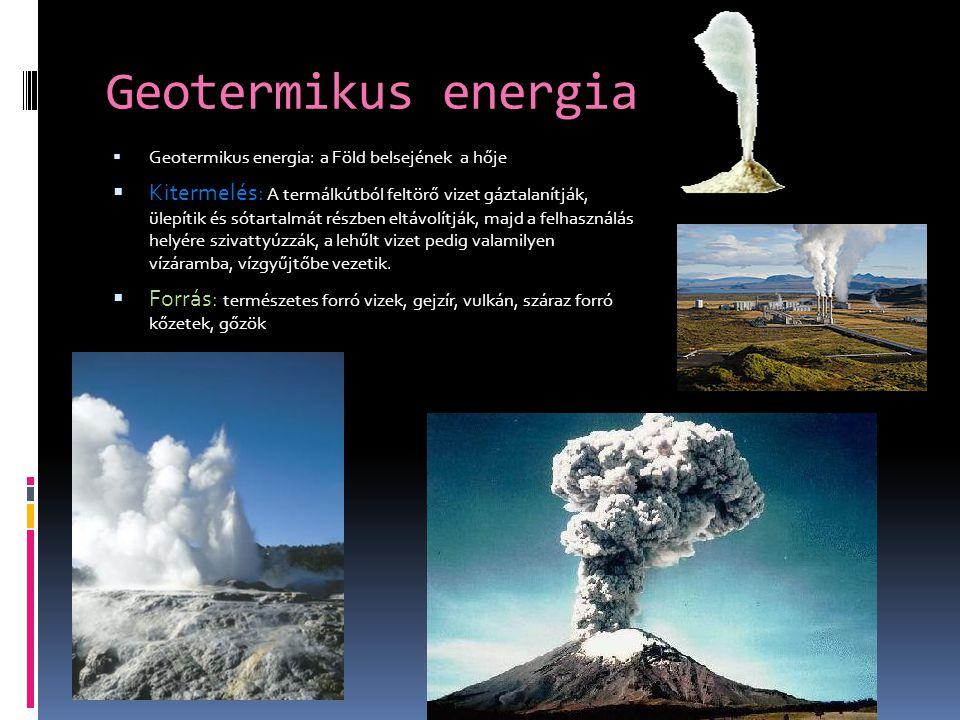 Geotermikus energia Geotermikus energia: a Föld belsejének a hője.