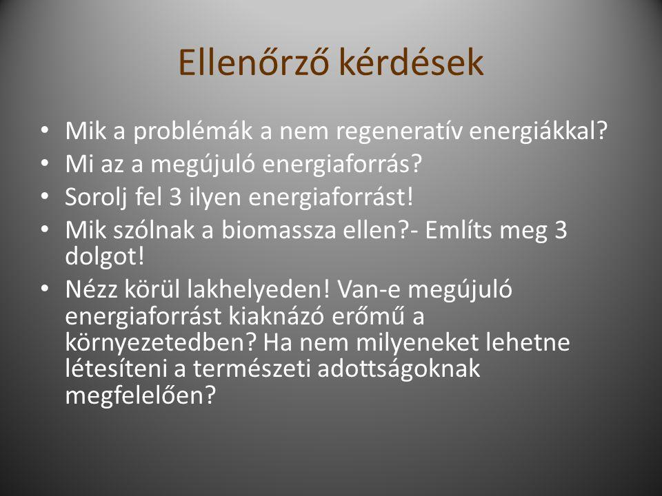 Ellenőrző kérdések Mik a problémák a nem regeneratív energiákkal