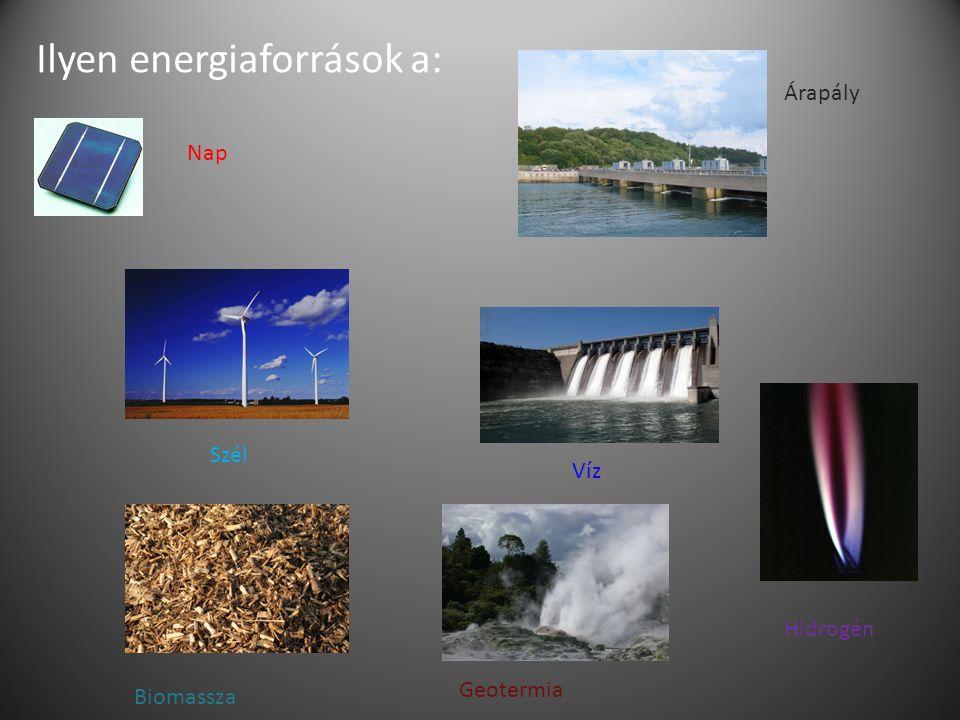 Ilyen energiaforrások a: