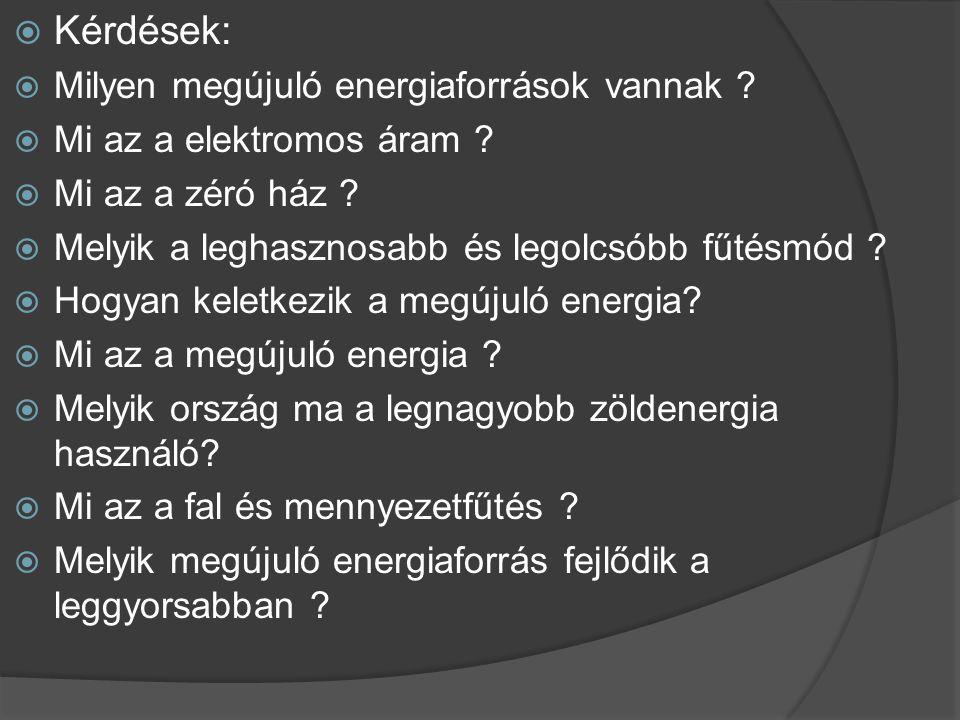 Kérdések: Milyen megújuló energiaforrások vannak