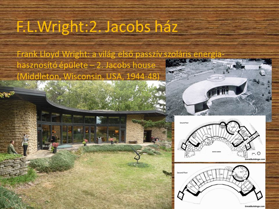 F.L.Wright:2. Jacobs ház