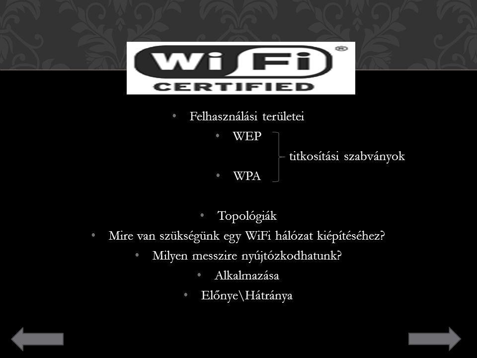 Felhasználási területei WEP titkosítási szabványok WPA