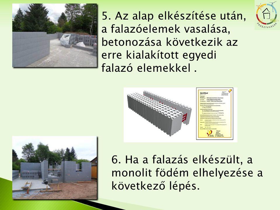 5. Az alap elkészítése után, a falazóelemek vasalása, betonozása következik az erre kialakított egyedi falazó elemekkel .