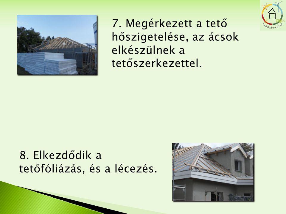7. Megérkezett a tető hőszigetelése, az ácsok elkészülnek a tetőszerkezettel.