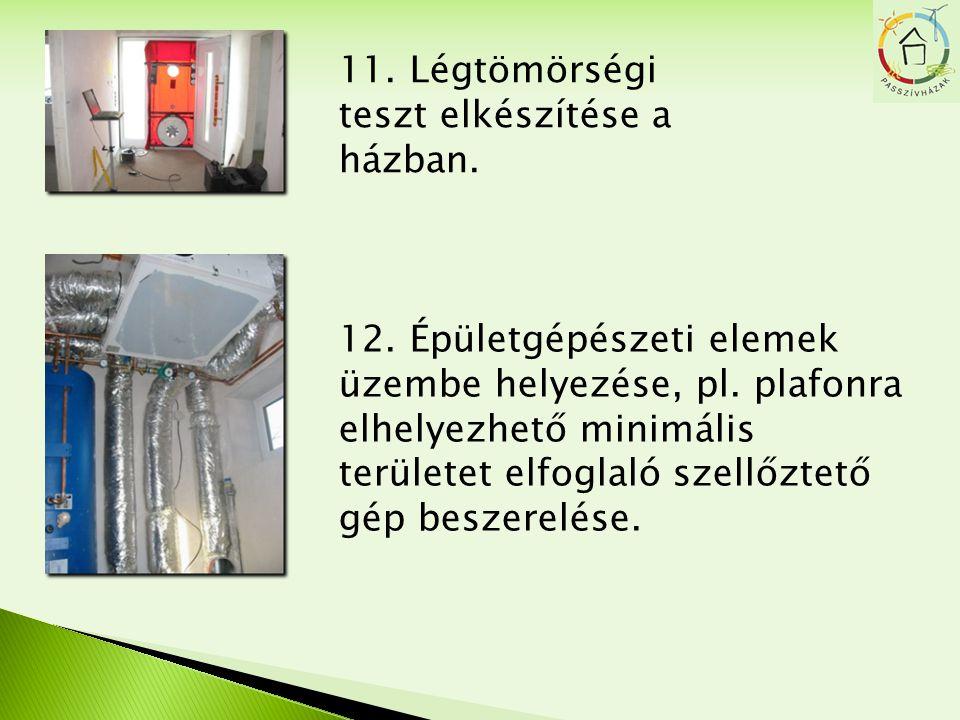 11. Légtömörségi teszt elkészítése a házban.