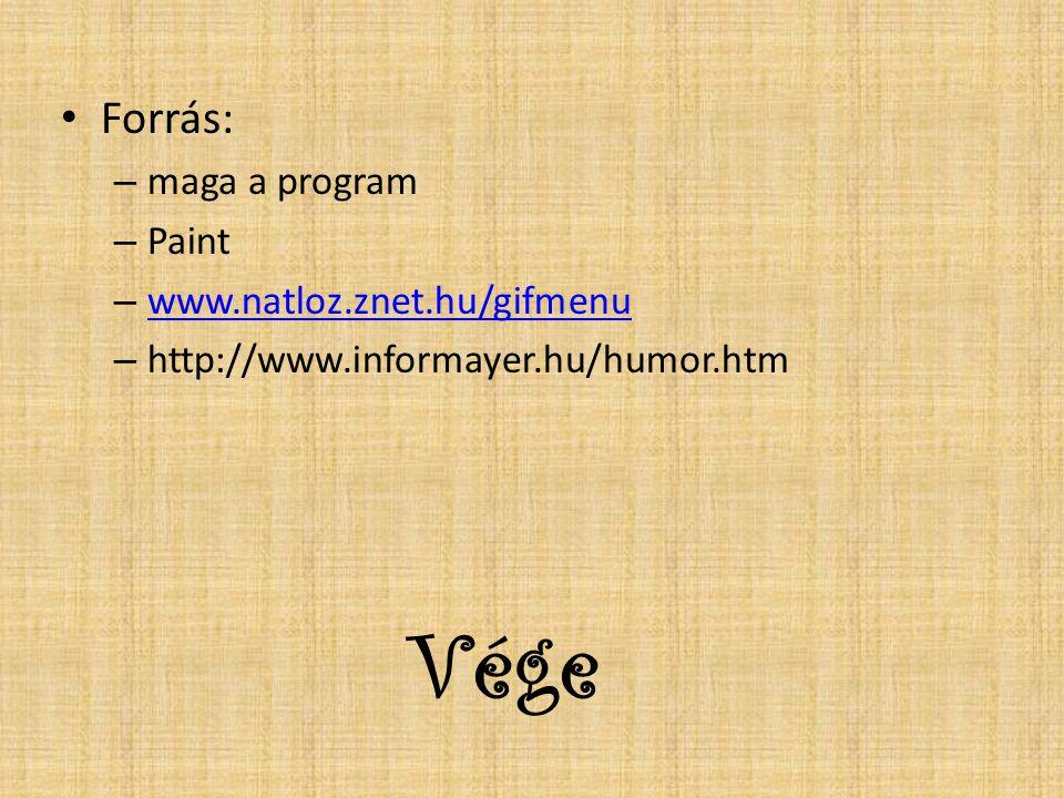 Vége Forrás: maga a program Paint www.natloz.znet.hu/gifmenu