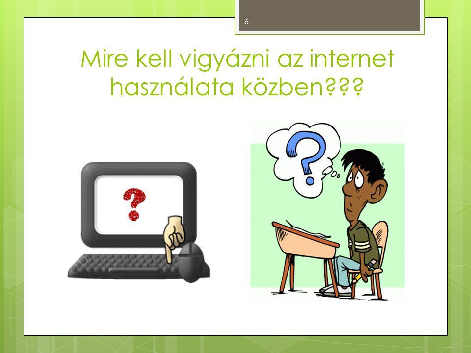 Mire kell vigyázni az internet használata közben