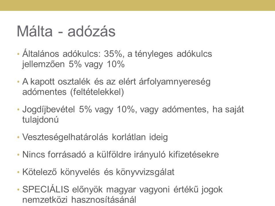 Málta - adózás Általános adókulcs: 35%, a tényleges adókulcs jellemzően 5% vagy 10%