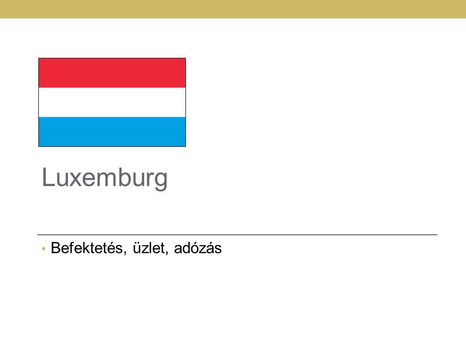 22 Luxemburg Befektetés, üzlet, adózás