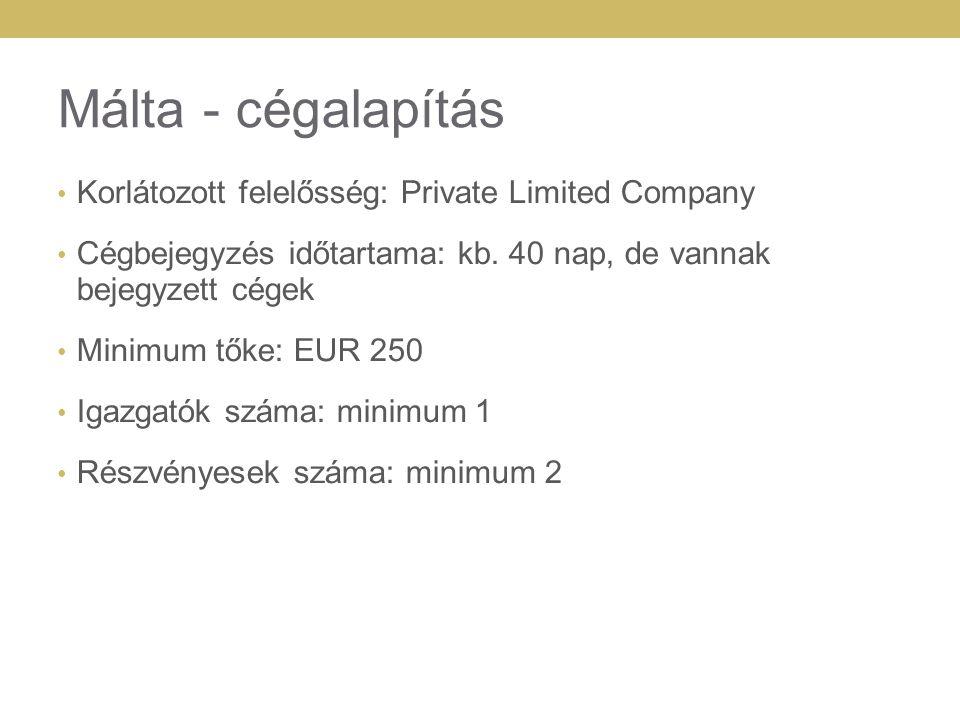Málta - cégalapítás Korlátozott felelősség: Private Limited Company
