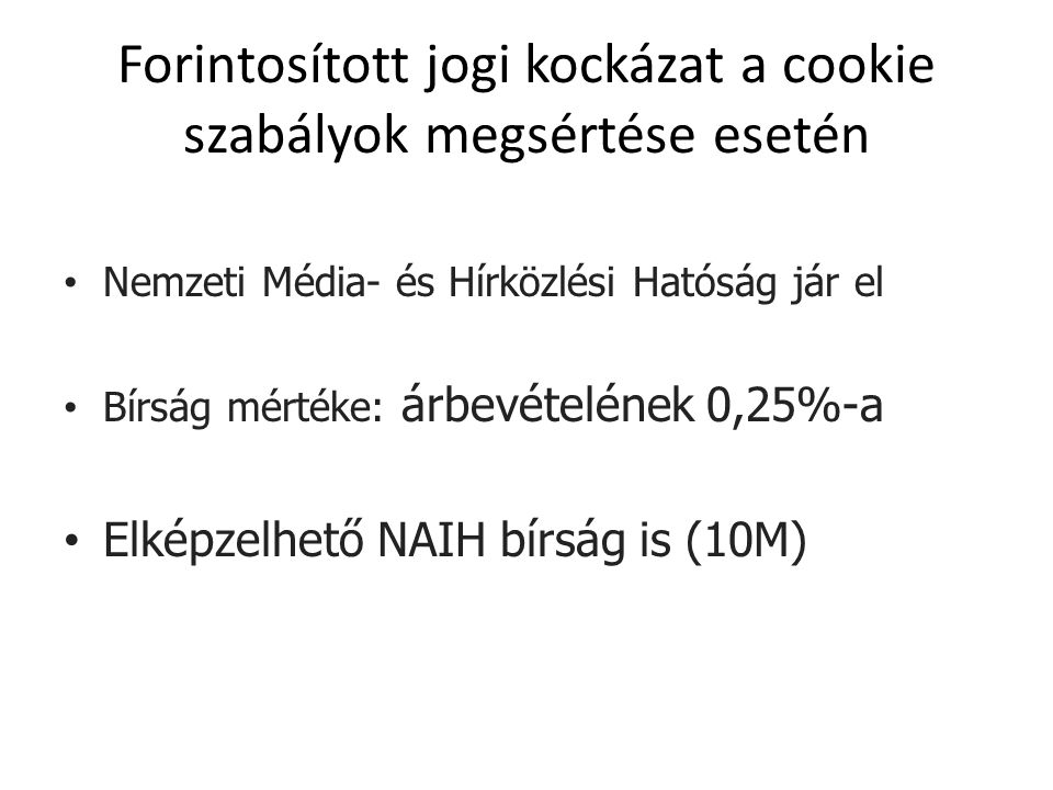 Forintosított jogi kockázat a cookie szabályok megsértése esetén