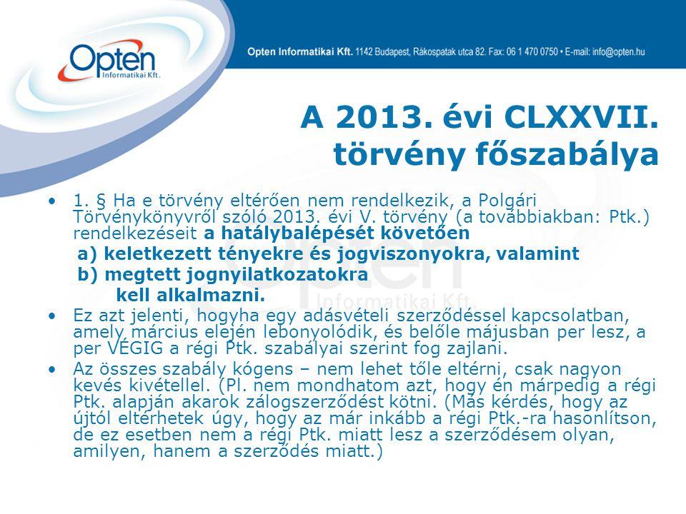 A 2013. évi CLXXVII. törvény főszabálya