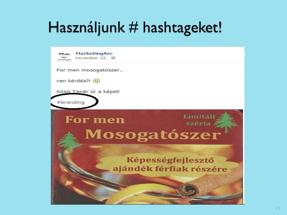 Használjunk # hashtageket!