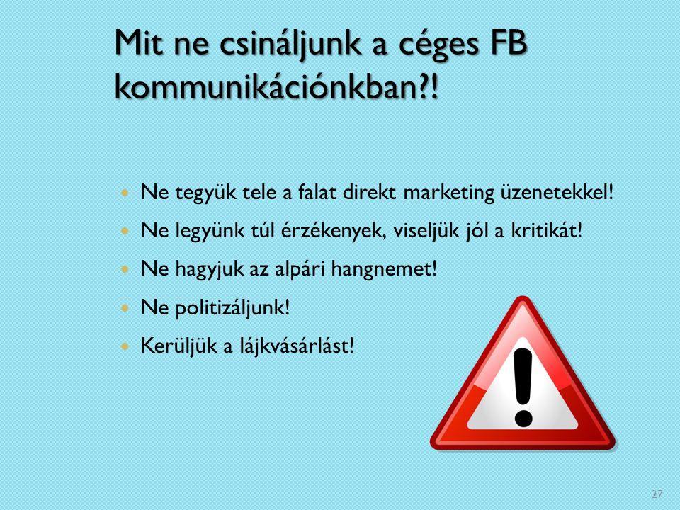 Mit ne csináljunk a céges FB kommunikációnkban !