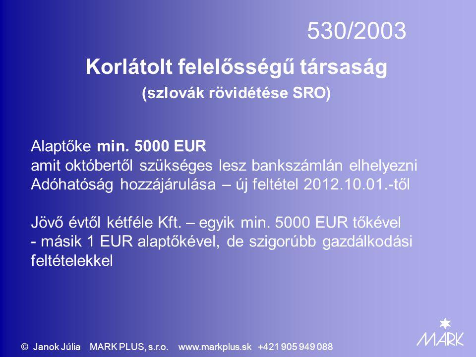 Korlátolt felelősségű társaság (szlovák rövidétése SRO)