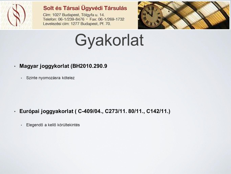 Gyakorlat Magyar joggykorlat (BH2010.290.9