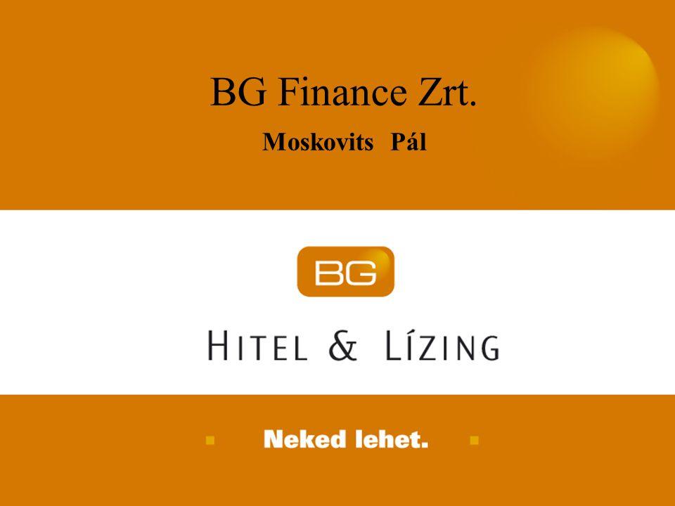 BG Finance Zrt. Moskovits Pál 2007. április 24.