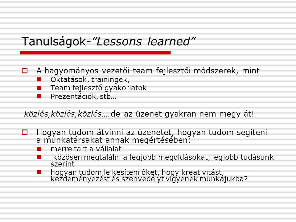 Tanulságok- Lessons learned