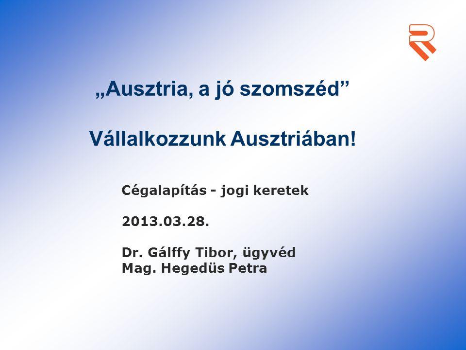 """""""Ausztria, a jó szomszéd Vállalkozzunk Ausztriában!"""